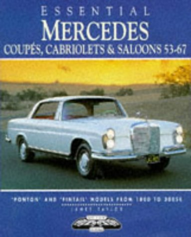Essential Mercedes: Coupes, Cabriolets & Saloons 53-67