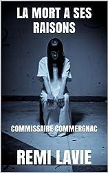 LA MORT A SES RAISONS: COMMISSAIRE COMMERGNAC (French Edition)