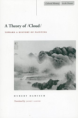 A Theory of /Cloud/: Toward a History of Painting (Cultural Memory in the Present) [Hubert Damisch] (Tapa Blanda)