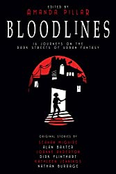 Bloodlines: 16 Journeys on the Dark Streets of Urban Fantasy.