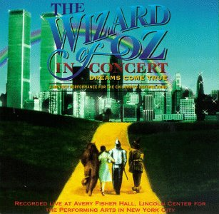 The Wizard Of Oz In Concert: A Benefit Performance For The Children's Defense Fund (1996 Lincoln Center ()