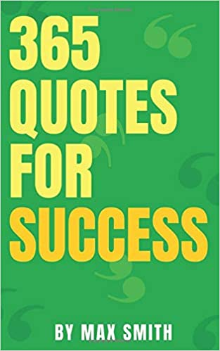 365 Quotes For Success Quotes That Will Change Your Life Give You