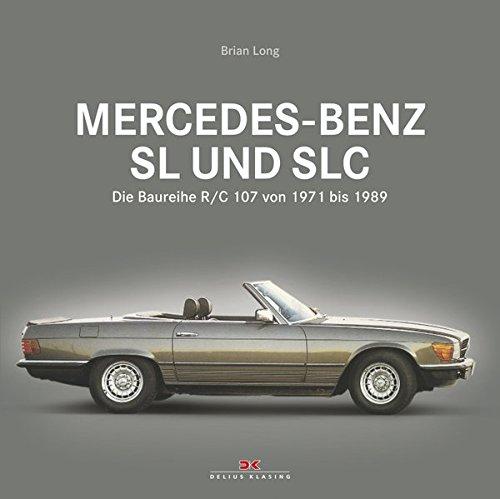 Mercedes-Benz SL und SLC: Die Baureihe R/C 107 von 1971 bis 1989