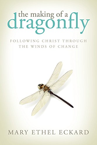 The Making of a Dragonfly: Following Christ Through the Winds of Change