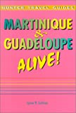 Martinique and Guadeloupe Alive!