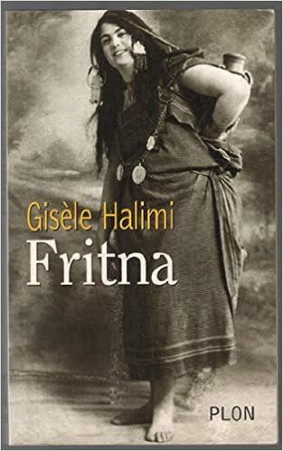 Amazon.fr - Fritna - Halimi Gisèle - Livres