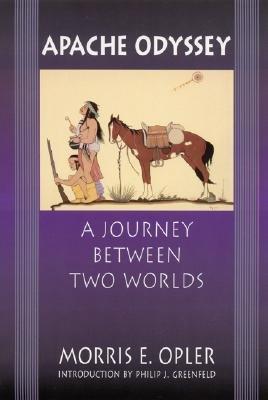 [(Apache Odyssey: A Journey Between Two Worlds )] [Author: Morris Edward Opler] [Jul-2002] ebook