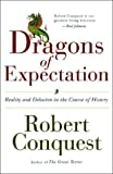 The Dragons of Expectation, Robert Conquest, 0393059332