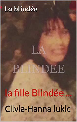 La blindée: la fille Blindée ... (1) por Cilvia-Hanna lukic