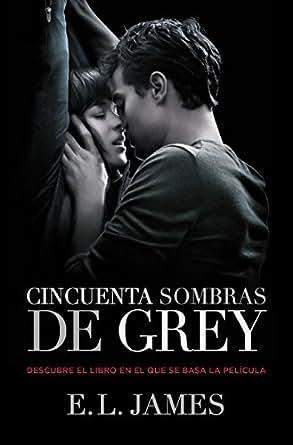 Cincuenta sombras de Grey (Cincuenta sombras 1) eBook: E.L