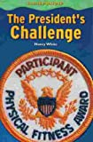 The President's Challenge, Nancy White, 0821578308
