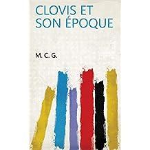 Clovis et son époque (French Edition)