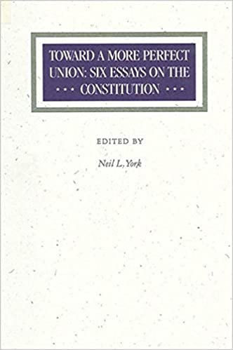 Examples Of Persuasive Essays For High School Toward A More Perfect Union Six Essays On The Constitution Neil L York   Amazoncom Books Thesis Statement In A Narrative Essay also Essay Proposal Format Toward A More Perfect Union Six Essays On The Constitution Neil L  Importance Of Good Health Essay