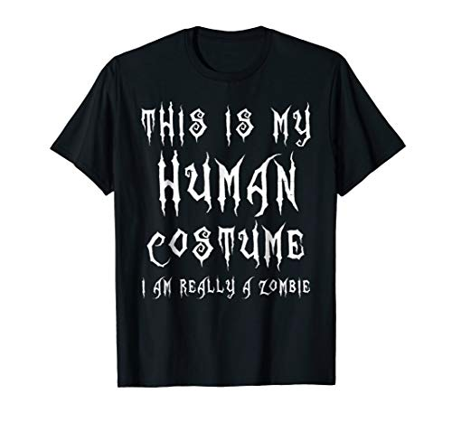 This Is My Human Costume I'm Really A Zombie Halloween Tee