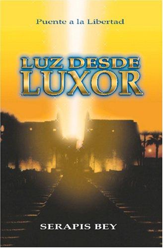 Luz desde Luxor (Spanish Edition) [Serapis Bey - Puente a la Libertad] (Tapa Blanda)