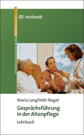Gesprächsführung in der Altenpflege: Lehrbuch
