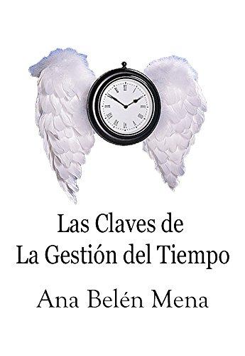 16 Claves para Gestionar el Tiempo: Manual práctico sobre Gestión del Tiempo (Spanish Edition