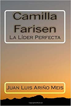 Camilla Farisen: La Líder Perfecta