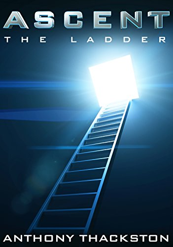Ascent: (Book 1) The Ladder