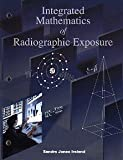 Integrated Mathematics of Radiographic Exposure, Jones, Sandra, 0815148348