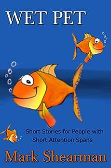 WET PET: Short Stories by [Shearman, Mark]