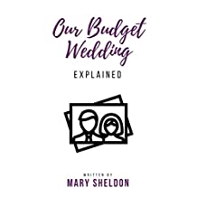 Our Budget Wedding: Explained