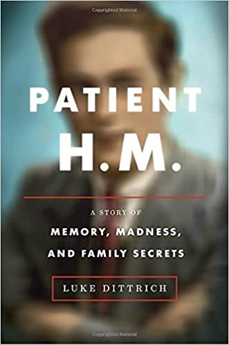 Patient H.M.: A Story of Memory, Madness, and Family book cover