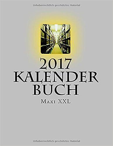 Book 2017 Kalender Buch Maxi XXL: Genug Platz. Jeder Tag eine DIN A4 Seite