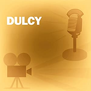 Dulcy (Dramatized) Radio/TV Program