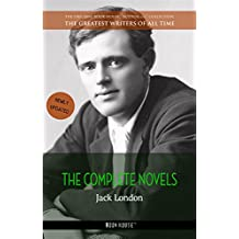 Jack London: The Complete Novels (The Greatest Writers of All Time)