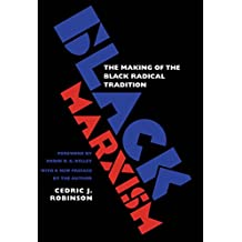 Black Marxism: The Making of the Black Radical Tradition