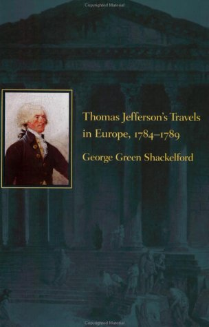 Thomas Jefferson's Travels in Europe, 1784-1789