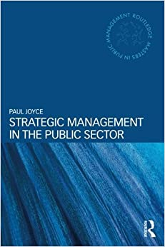 Book Strategic Management in the Public Sector (Routledge Masters in Public Management) by Paul Joyce (2015-02-07)