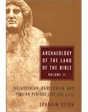 Archaeology of the Land of the Bible, Volume II: The Assyrian, Babylonian, and Persian Periods (732-332 B.C.E.)