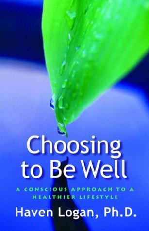 Choosing to Be Well: A Conscious Approach to a Healthier Lifestyle pdf