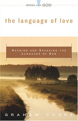 The Language Of Love: Hearing And Speaking The Language Of God (Being With God) by Brand: Chosen Books