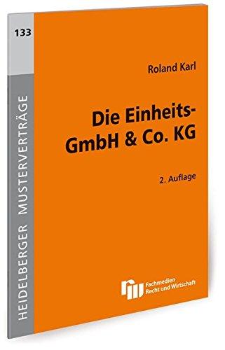 Die Einheits-GmbH & Co. KG (Heidelberger Musterverträge)