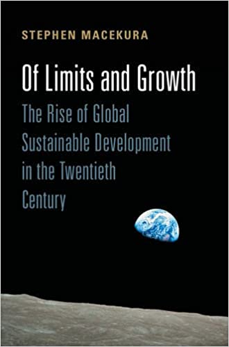 Of Limits and Growth: The Rise of Global Sustainable Development in
