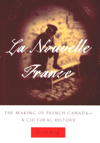 La Nouvelle France: The Making of French Canada--A Cultural History (French Canada)