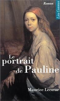 Le portrait de Pauline par Maurice Lecoeur