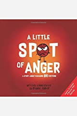 A Little SPOT of Anger: A Story About Managing BIG Emotions Paperback