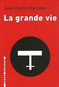 La grande vie par Jean-Pierre Martinet