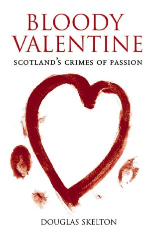 Read Online Bloody Valentine: Scotland's Crimes of Passion ebook