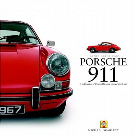 Porsche 911: Celebration of the World's Most Revered Sports Car (Haynes Great Cars)