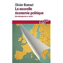 La nouvelle économie politique. Une idéologie du XXIe siècle (Folio Essais)