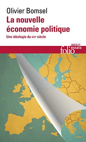 La nouvelle économie politique. Une idéologie du XXIe siècle (Folio Essais) (French Edition) ()