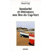 Insularite et Litterature Aux Iles du Cap-vert