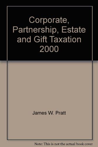 Corporate, Partnership, Estate and Gift Taxation 2000