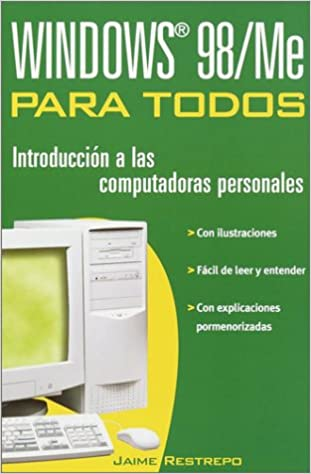 Windows 98/Me Para Todos (Spanish Edition): Jaime Restrepo: 9780375719660: Amazon.com: Books