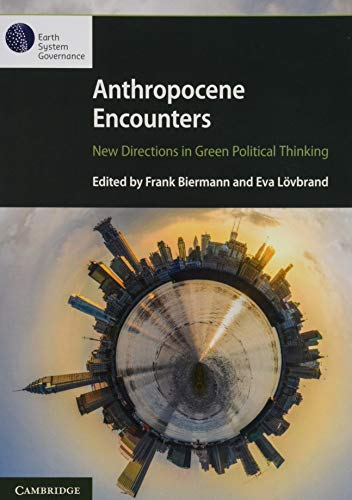 Anthropocene Encounters: New Directions in Green Political Thinking by